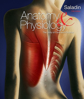 Anatomy and Physiology: The Unity of Form and Function - Saladin, Kenneth S
