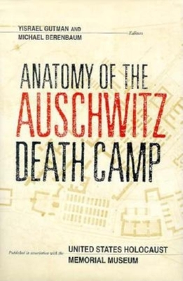 Anatomy of the Auschwitz Death Camp - Gutman, Yisrael