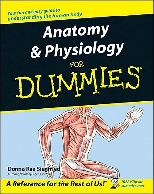 Anatomy & Physiology for Dummies - Siegfried, Donna Rae