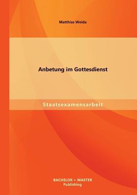 Anbetung Im Gottesdienst - Weida, Matthias