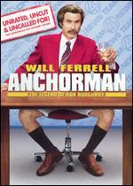 Anchorman: The Legend of Ron Burgundy [P&S] [Unrated, Uncut & Uncalled For!]