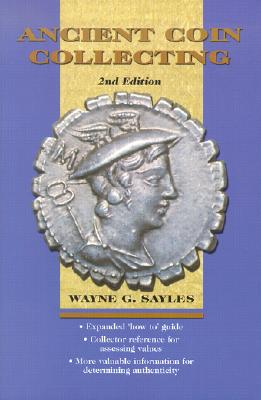 Ancient Coin Collecting - Sayles, Wayne G