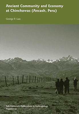 Ancient Community and Economy at Chinchawas (Ancash, Peru) -