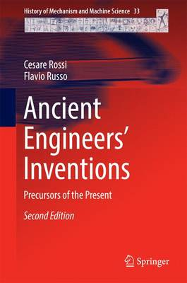 Ancient Engineers' Inventions: Precursors of the Present - Rossi, Cesare, and Russo, Flavio