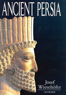 Ancient Persia - Wiesehofer, Josef