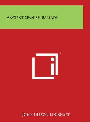 Ancient Spanish Ballads - Lockhart, John Gibson (Translated by)
