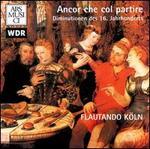 Ancor che col partire: Diminutions of the 16th Century