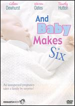 And Baby Makes Six - Waris Hussein