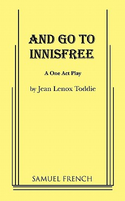 And Go to Innisfree - Toddie, Jean Lenox
