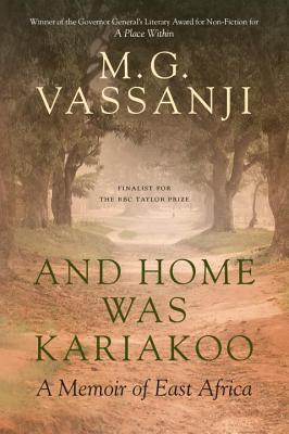 And Home Was Kariakoo: A Memoir of East Africa - Vassanji, M G