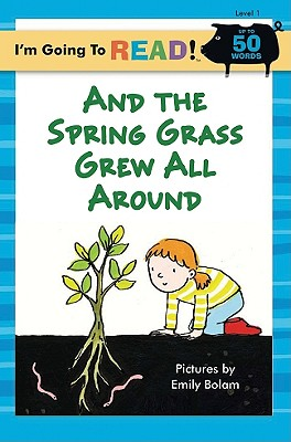 And the Spring Grass Grew All Around! -