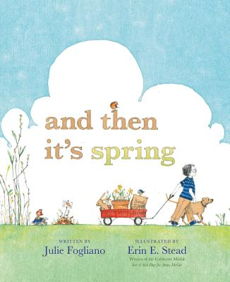 And Then It's Spring - Fogliano, Julie