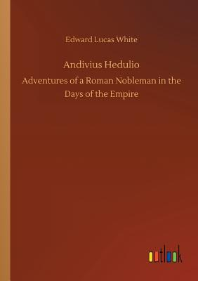 Andivius Hedulio - White, Edward Lucas