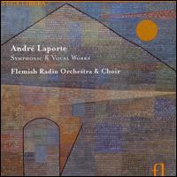 Andrè Laporte: Symphonic & Vocal Works - Bjorn Waag (baritone); Christoph Homberger (baritone); Claudio Desderi (vocals); Dale Duesing (baritone);...