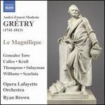 André-Ernest-Modest Gretry: Le Magnifique