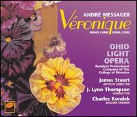 André Messager: Véronique - Amy Warchol (vocals); Buck Hujabre (vocals); Caroline Midgette (vocals); Caroline Taylor (vocals);...