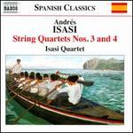 Andrés Isasi: String Quartets Nos. 3 & 4