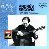 Andrés Segovia: 1927-1939 Recordings, Vol. 1 - Andrés Segovia (guitar)