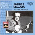 Andr?s Segovia: 1927-1939 Recordings, Vol. 2