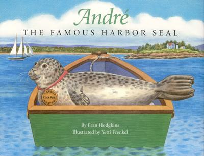Andre the Famous Harbor Seal - Hodgkins, Fran