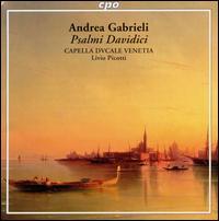 Andrea Gabrieli: Psalmi Davidici - Capella Dvcale Venetia (choir, chorus)