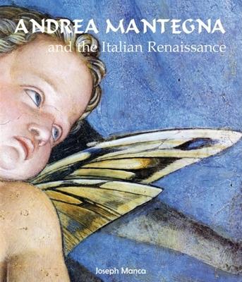 Andrea Mantegna: And the Italian Renaissance - Manca, Joseph