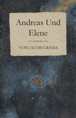 Andreas Und Elene - Grimm, Von Jacob