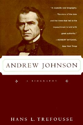 Andrew Johnson: A Biography - Trefousse, Hans L