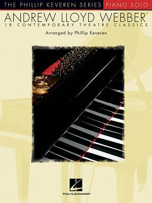 Andrew Lloyd Webber: 18 Contemporary Theatre Classics - Lloyd Webber, Andrew (Composer), and Keveren, Phillip