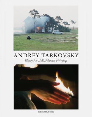Andrey Tarkovsky: Life and Work: Film by Film, Stills, Polaroids & Writings - Tarkovsky, Andrey (Editor), and Schlegel, Hans-Joachim (Editor), and Schirmer, Lothar (Editor)