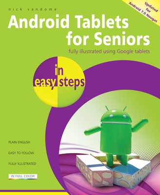 Android Tablets for Seniors in easy steps - Vandome, Nick