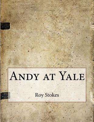 Andy at Yale - Stokes, Roy Eliot