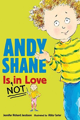 Andy Shane Is Not in Love - Jacobson, Jennifer Richard