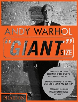 """Andy Warhol: """"Giant"""" Size - Hickey, Dave (Introduction by)"""