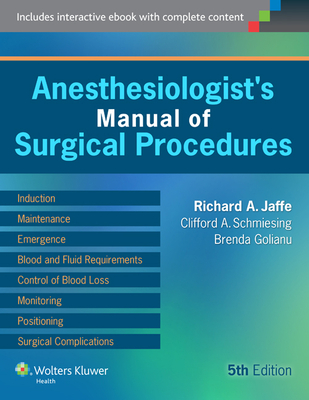 Anesthesiologist's Manual of Surgical Procedures with Access Code - Jaffe, Richard A, MD, PhD (Editor)
