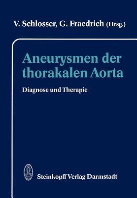 Aneurysmen Der Thorakalen Aorta: Diagnose Und Therapie - Schlosser, V (Editor), and Fraedrich, G (Editor)