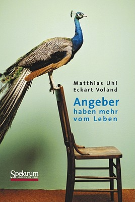Angeber Haben Mehr Vom Leben - Uhl, Matthias, and Voland, Eckart