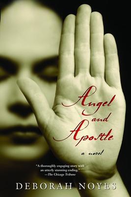 Angel and Apostle - Noyes, Deborah