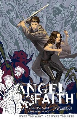 Angel And Faith Volume 5: What You Want, Not What You Need - Gage, Christos