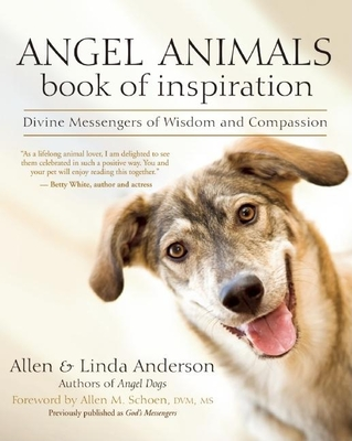 Angel Animals Book of Inspiration: Divine Messengers of Wisdom and Compassion - Anderson, Allen, Capt., and Anderson, Linda