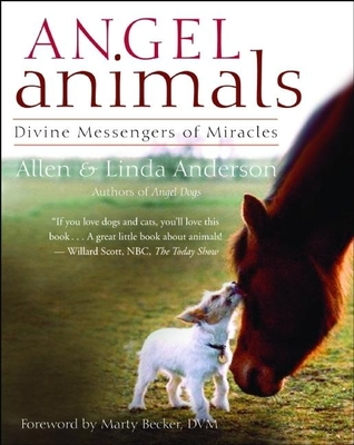 Angel Animals: Divine Messengers of Miracles - Anderson, Allen, Capt., and Anderson, Linda, and Becker, Marty, D.V.M., D V M (Foreword by)