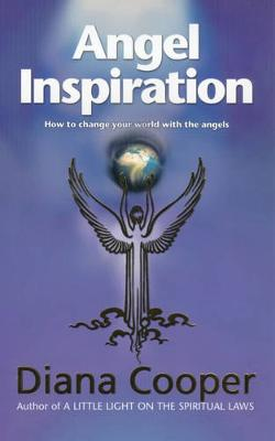 Angel Inspiration: How to Change Your World with the Angels - Cooper, Diana