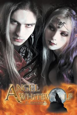 Angel Whitewolf: El Anticristo - Anonymous
