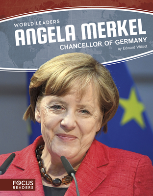 Angela Merkel: Chancellor of Germany - Willett, Edward