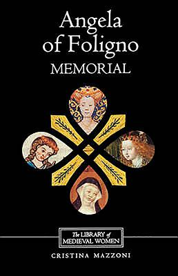 Angela of Foligno's Memorial - Mazzoni, Cristina, and Cirignano, John (Translated by)