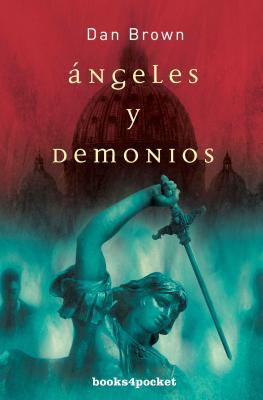 Angeles y Demonios - Brown, Dan, and Murillo, Eduardo G (Translated by)