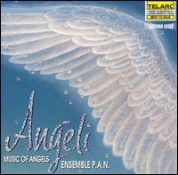 Angeli: Music of Angels - Cristi Catt (vocals); Daniela Tosic (vocals); Ensemble P.A.N. [Project Ars Nova]; Harlan B. Hokin (vocals);...