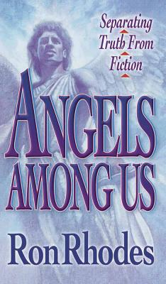 Angels Among Us - Rhodes, Ron, Dr.