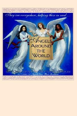 Angels Around the World - Steiger, Brad, and Steiger, Sherry Hansen