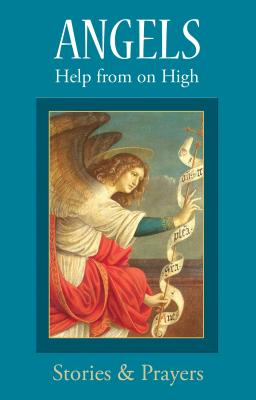 Angels: Help from on High - Trouve, Marianne Lorraine, Sr.